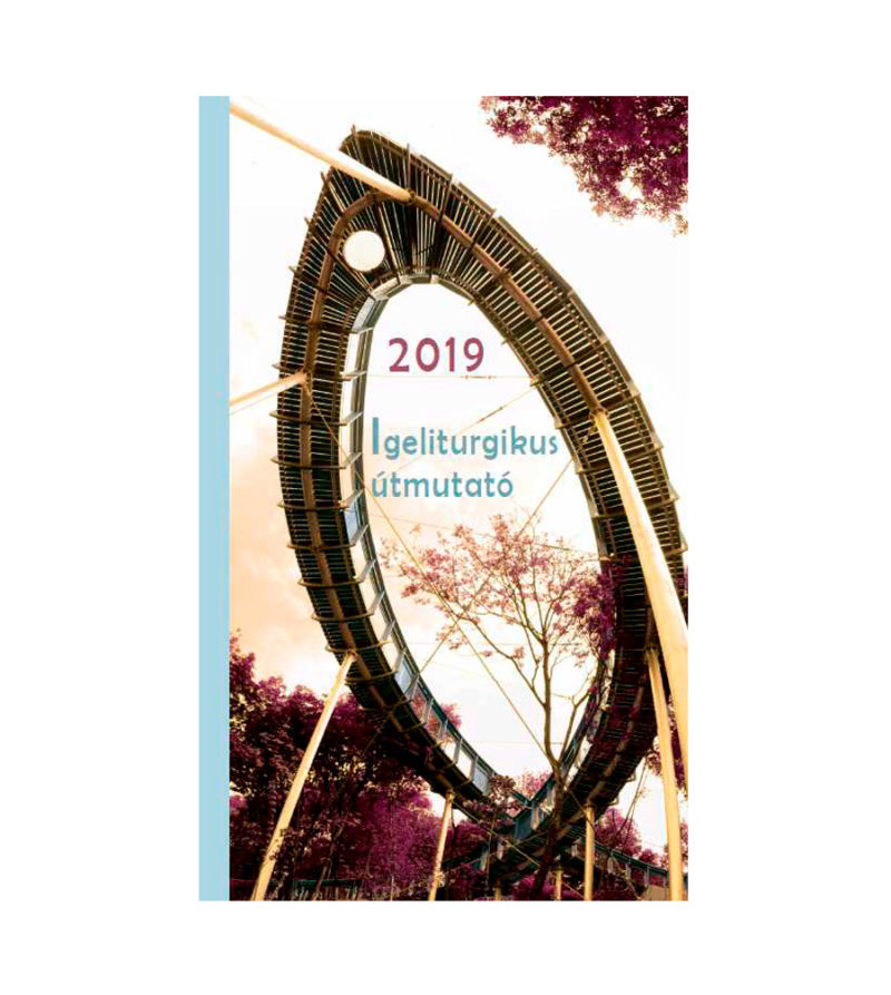 igeliturgikus naptár 2019 Igeliturgikus útmutató 2019 – Benedictinus Apátsági Termékek igeliturgikus naptár 2019